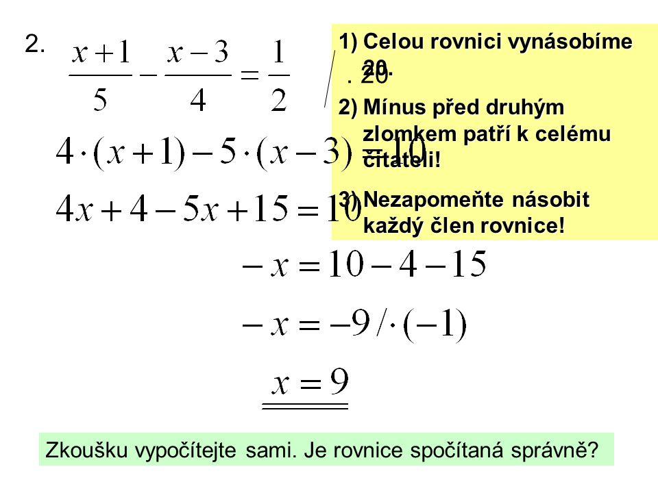 2. . 20 Celou rovnici vynásobíme 20.