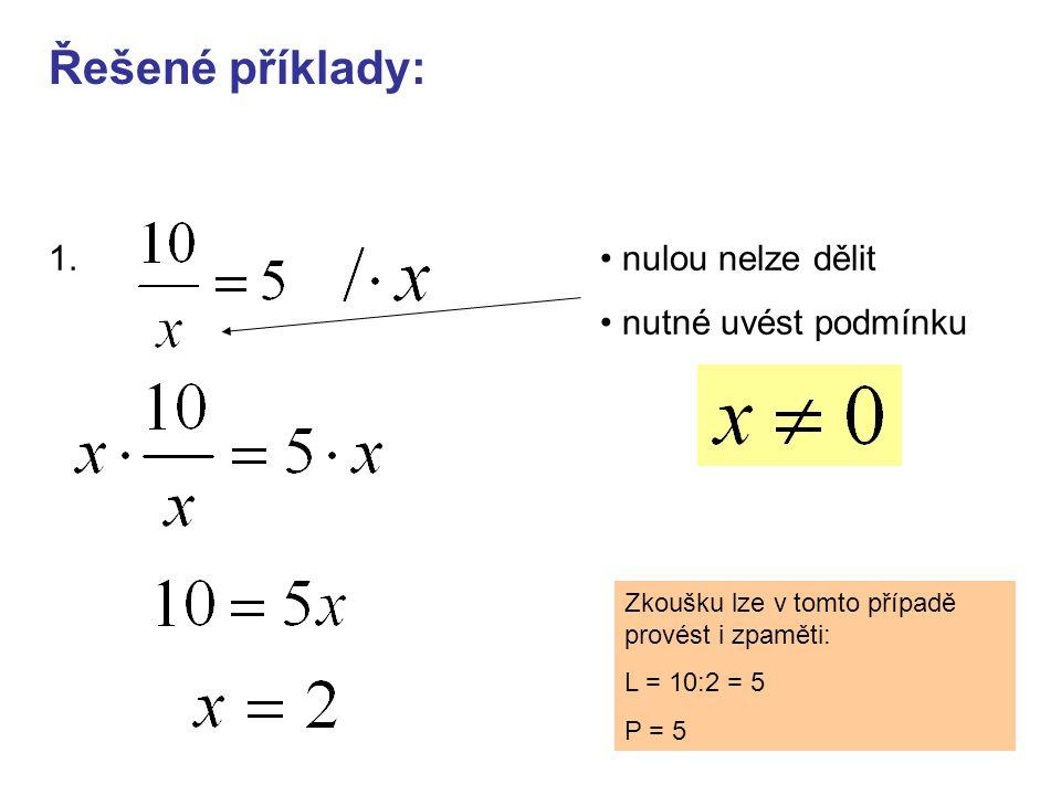 Řešené příklady: 1. nulou nelze dělit nutné uvést podmínku