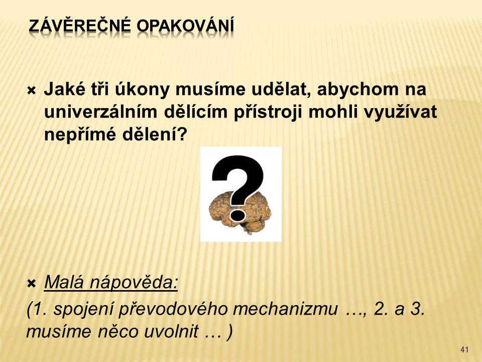 (1. spojení převodového mechanizmu …, 2. a 3. musíme něco uvolnit … )