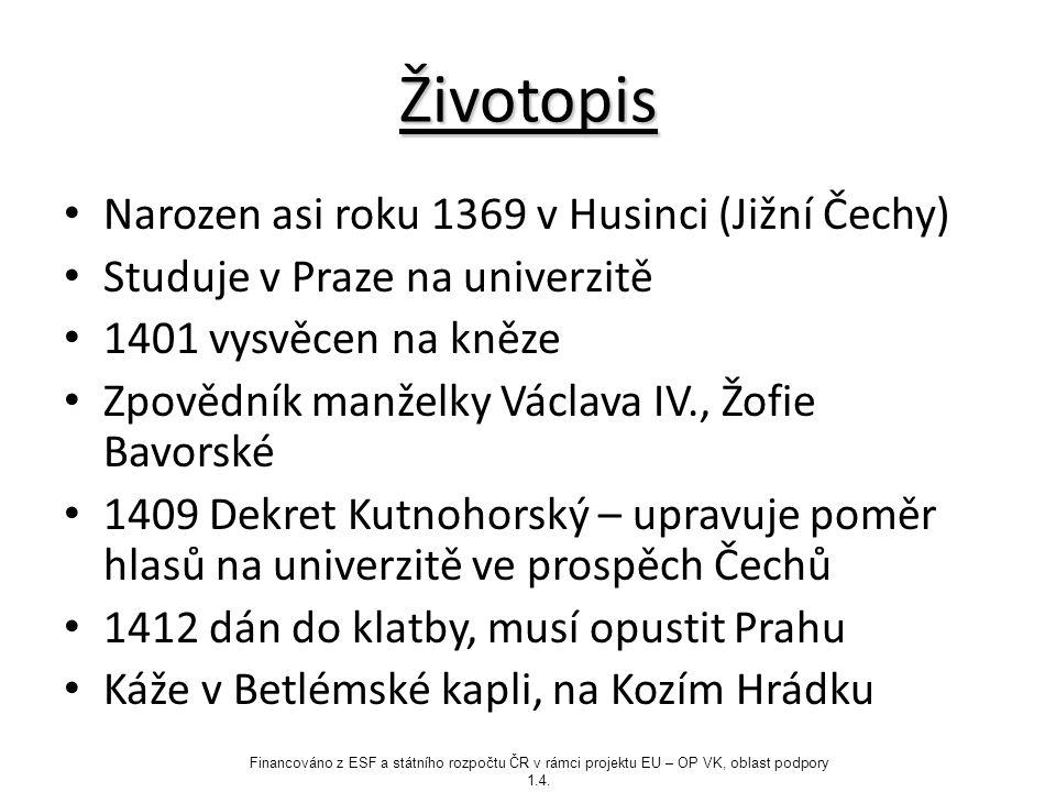 Životopis Narozen asi roku 1369 v Husinci (Jižní Čechy)