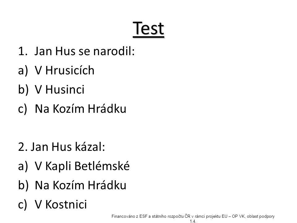 Test Jan Hus se narodil: V Hrusicích V Husinci Na Kozím Hrádku