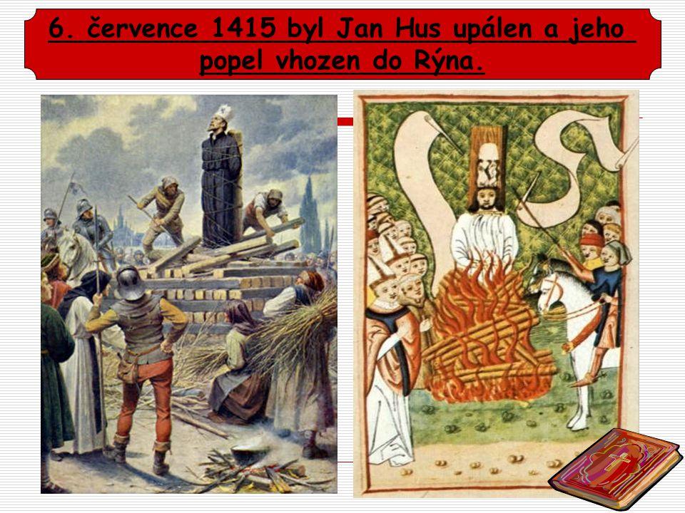 6. července 1415 byl Jan Hus upálen a jeho