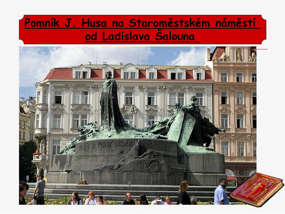 Pomník J. Husa na Staroměstském náměstí