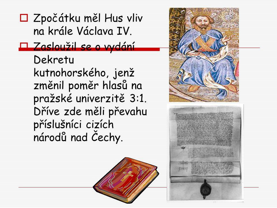 Zpočátku měl Hus vliv na krále Václava IV.
