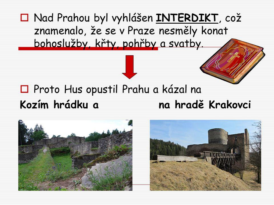Nad Prahou byl vyhlášen INTERDIKT, což znamenalo, že se v Praze nesměly konat bohoslužby, křty, pohřby a svatby.