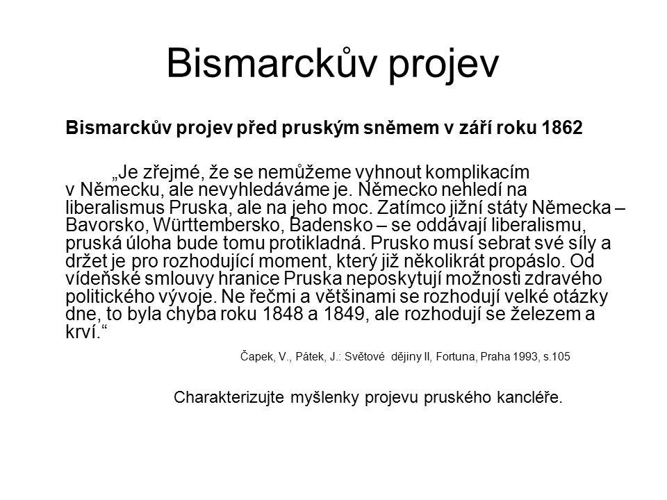 Bismarckův projev Bismarckův projev před pruským sněmem v září roku 1862.
