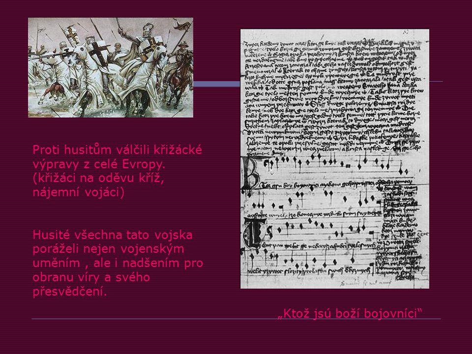 Proti husitům válčili křižácké výpravy z celé Evropy