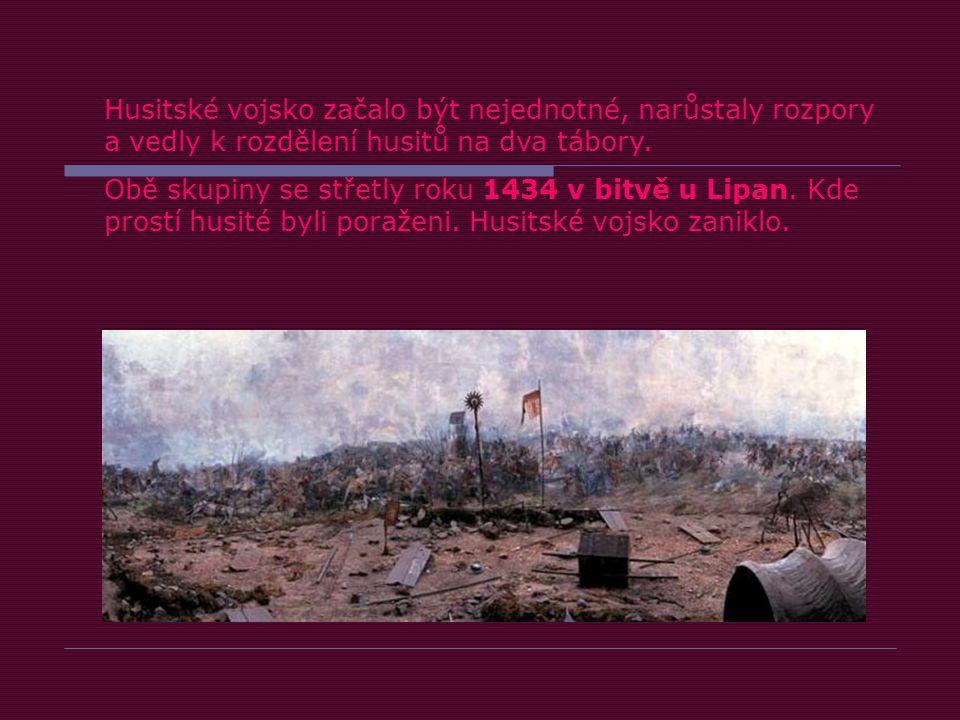 Husitské vojsko začalo být nejednotné, narůstaly rozpory a vedly k rozdělení husitů na dva tábory.