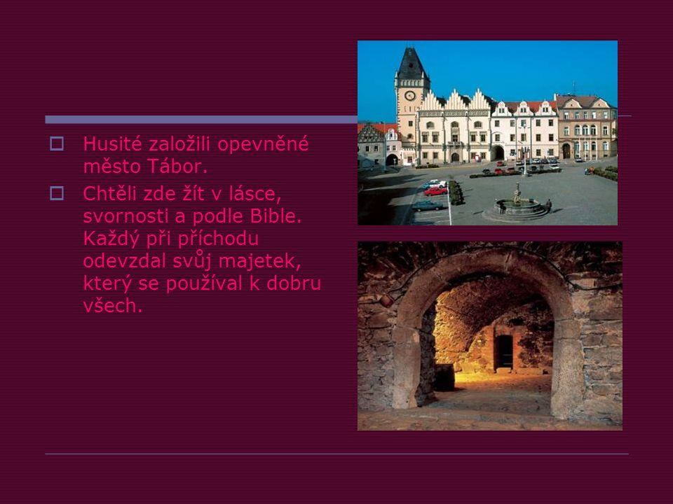 Husité založili opevněné město Tábor.