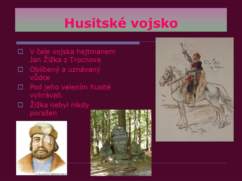 Husitské vojsko V čele vojska hejtmanem Jan Žižka z Trocnova