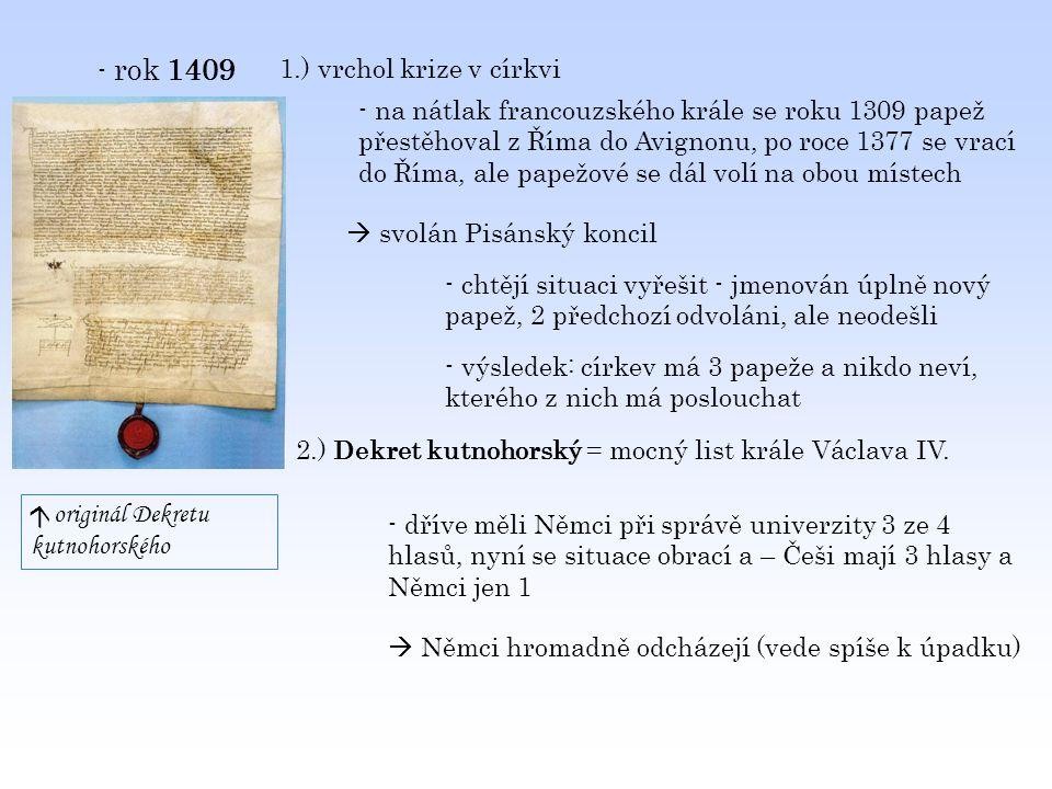 - rok 1409 1.) vrchol krize v církvi.