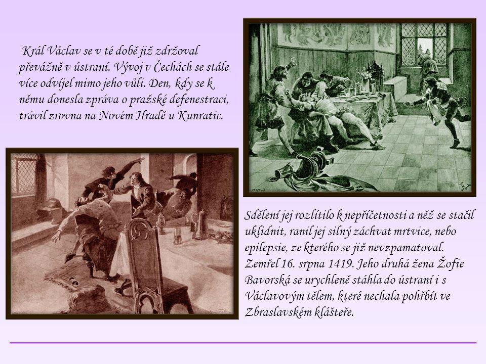 Král Václav se v té době již zdržoval převážně v ústraní