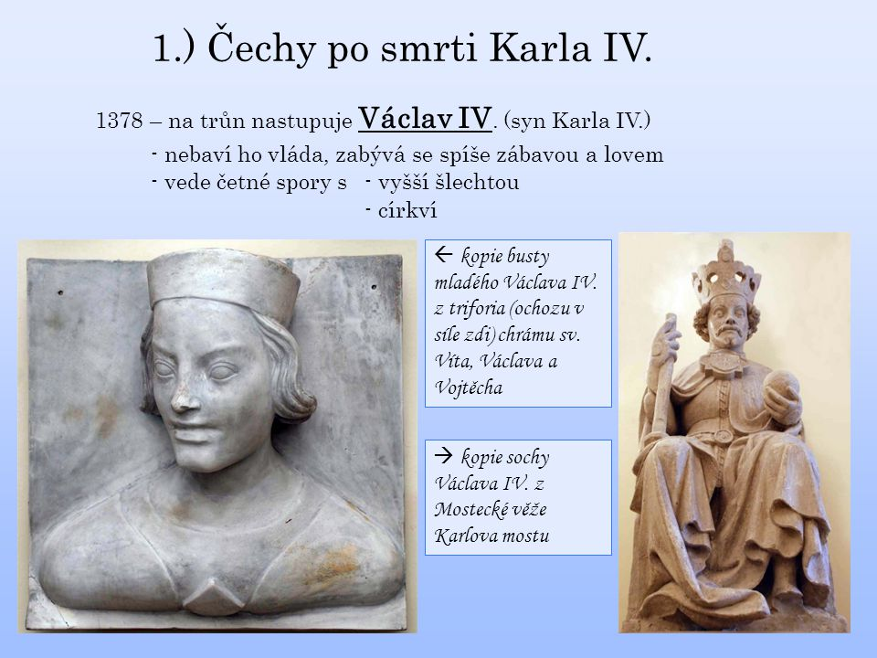1.) Čechy po smrti Karla IV.