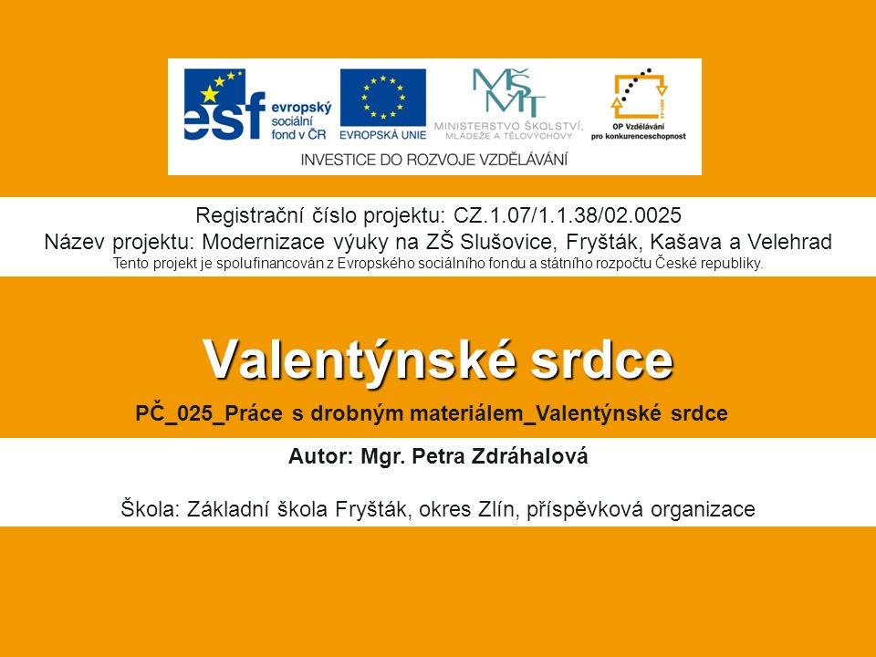 Valentýnské srdce Registrační číslo projektu: CZ.1.07/1.1.38/02.0025