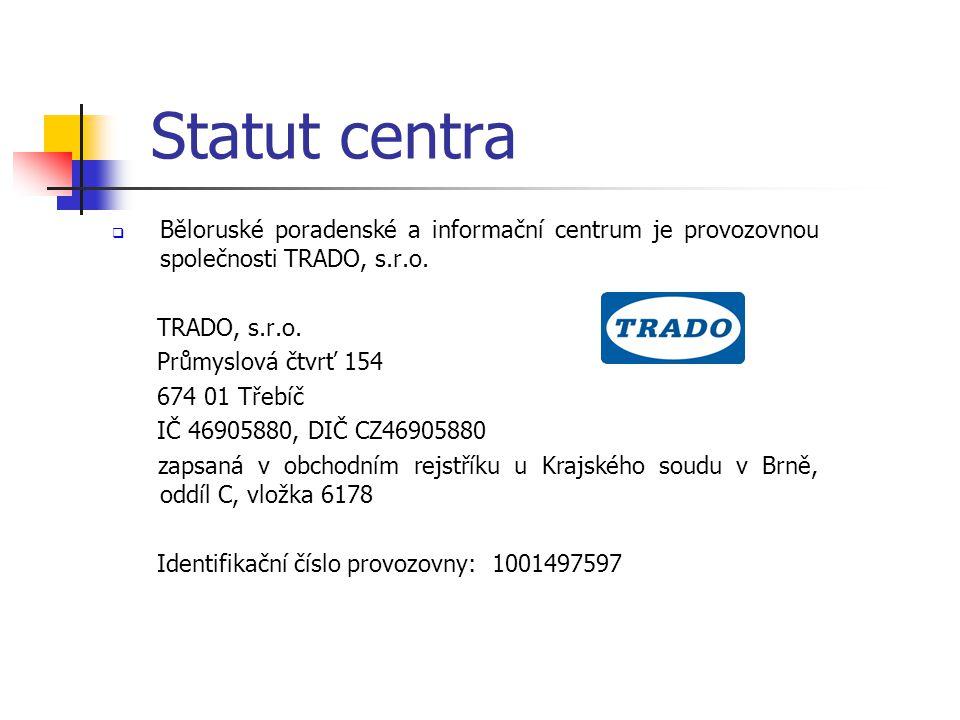 Statut centra Běloruské poradenské a informační centrum je provozovnou společnosti TRADO, s.r.o. TRADO, s.r.o.