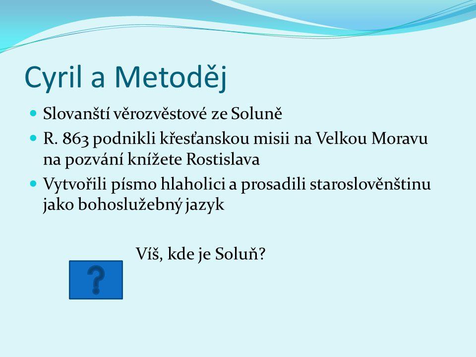 Cyril a Metoděj Slovanští věrozvěstové ze Soluně