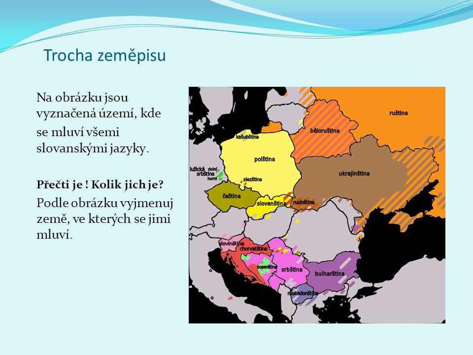 Trocha zeměpisu Na obrázku jsou vyznačená území, kde