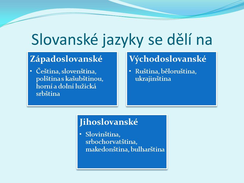 Slovanské jazyky se dělí na