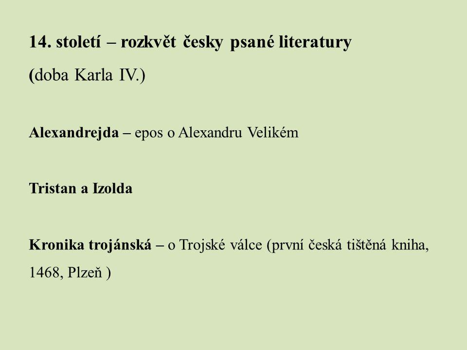 14. století – rozkvět česky psané literatury (doba Karla IV.)