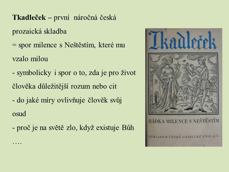 Tkadleček – první náročná česká prozaická skladba