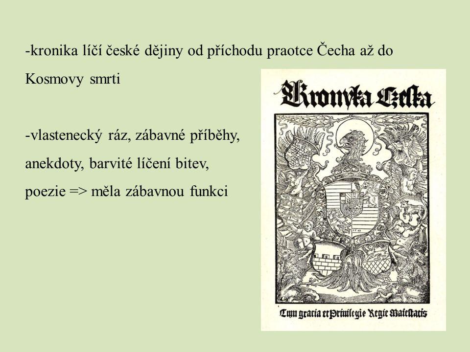 kronika líčí české dějiny od příchodu praotce Čecha až do Kosmovy smrti