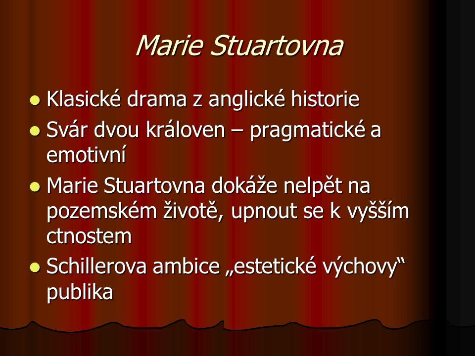 Marie Stuartovna Klasické drama z anglické historie