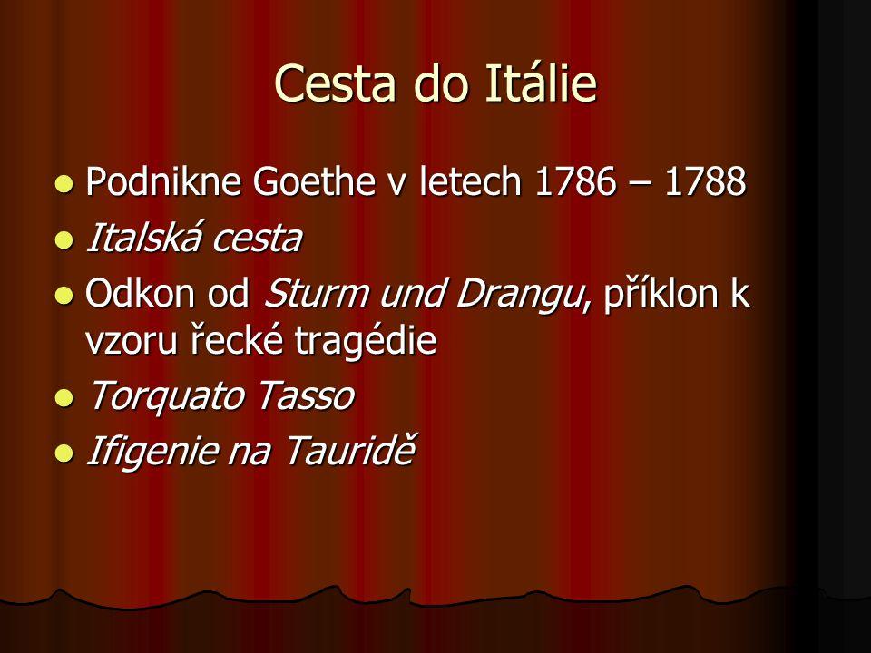 Cesta do Itálie Podnikne Goethe v letech 1786 – 1788 Italská cesta