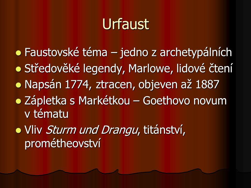 Urfaust Faustovské téma – jedno z archetypálních