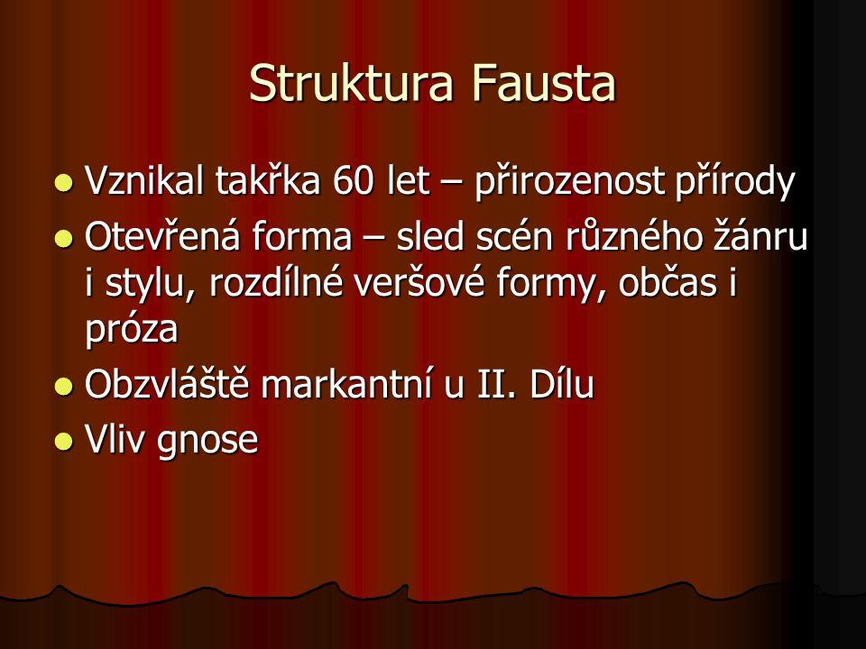Struktura Fausta Vznikal takřka 60 let – přirozenost přírody