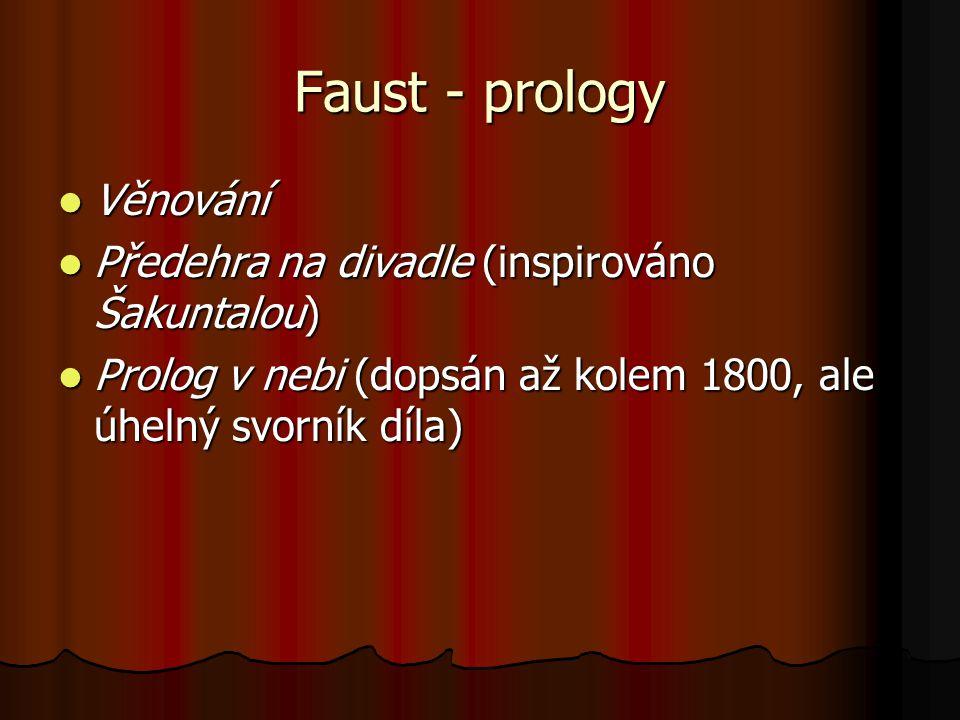 Faust - prology Věnování Předehra na divadle (inspirováno Šakuntalou)