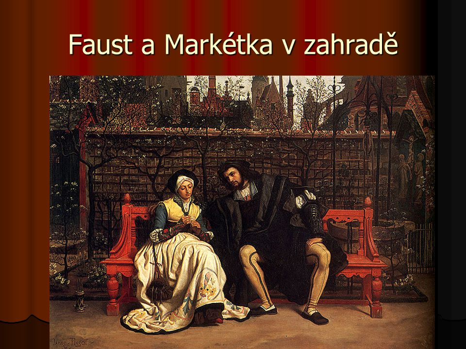 Faust a Markétka v zahradě