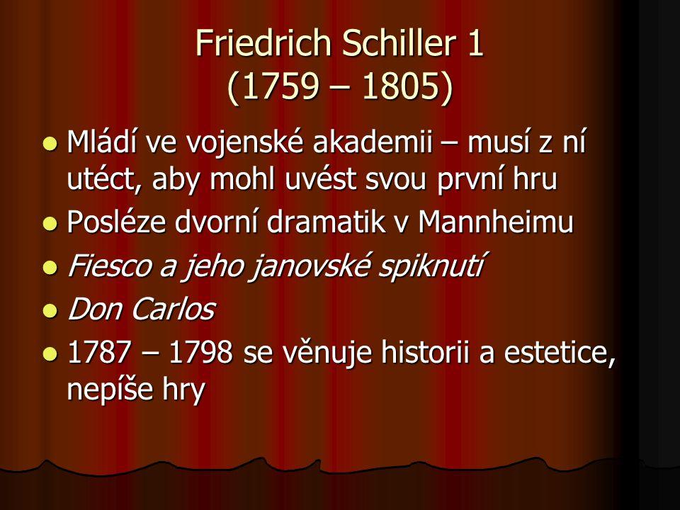 Friedrich Schiller 1 (1759 – 1805)