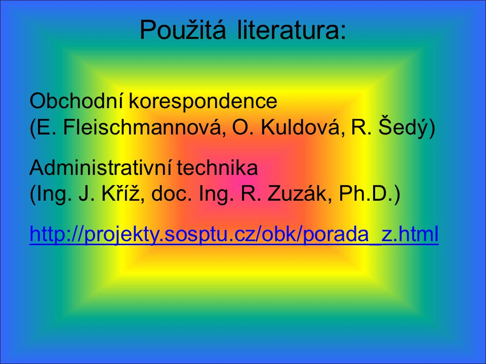 Použitá literatura: Obchodní korespondence