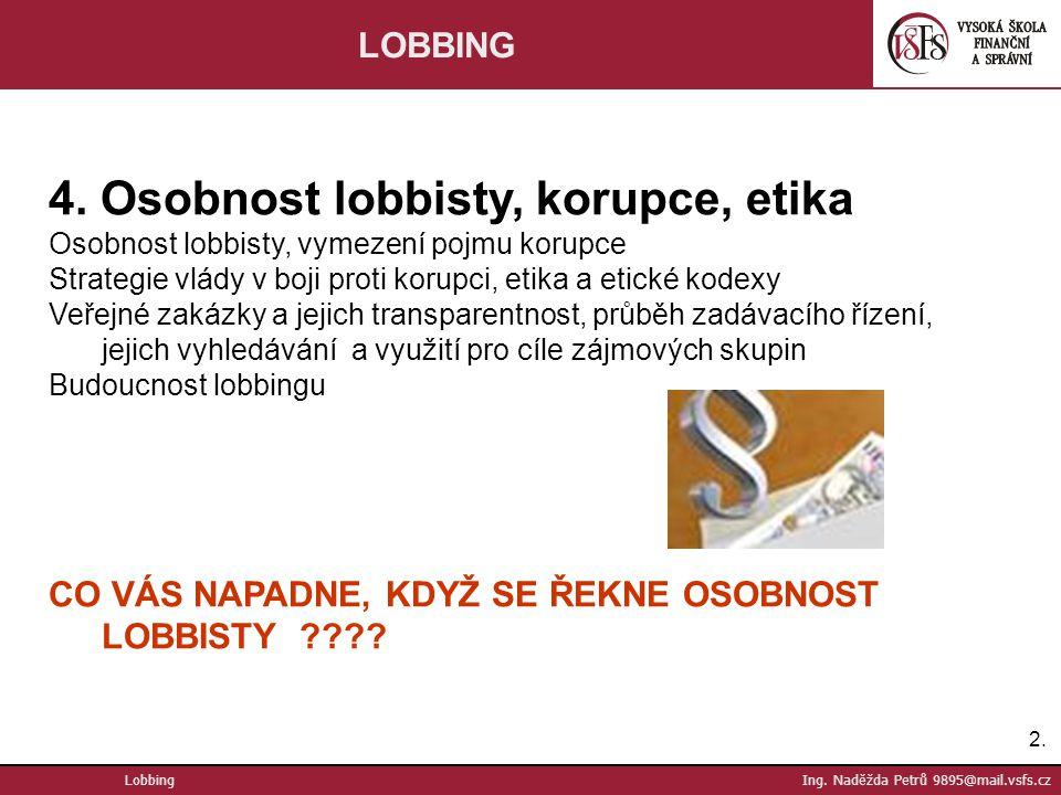 4. Osobnost lobbisty, korupce, etika
