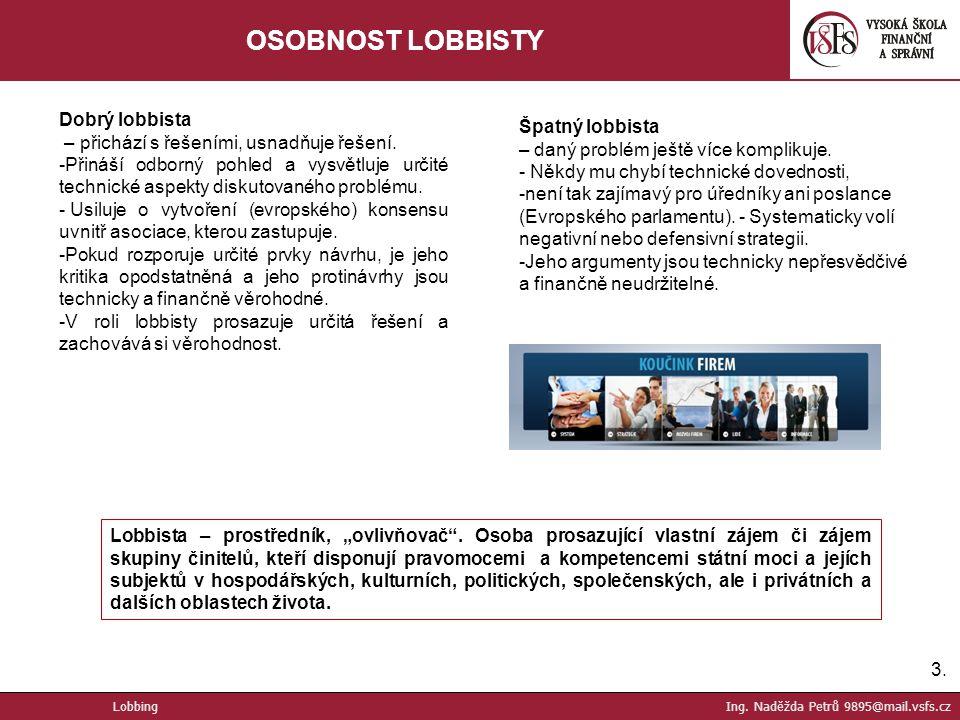 OSOBNOST LOBBISTY Dobrý lobbista Špatný lobbista