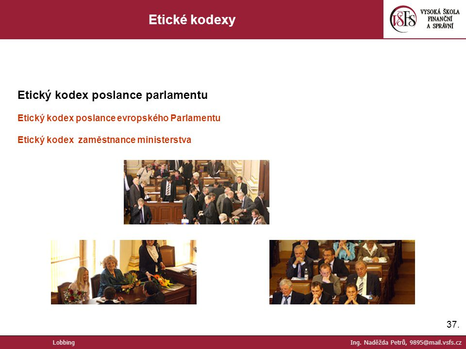 Etické kodexy Etický kodex poslance parlamentu