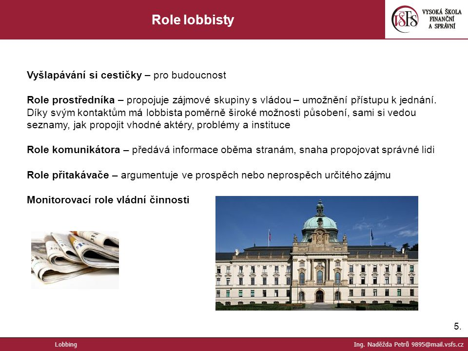 Role lobbisty Vyšlapávání si cestičky – pro budoucnost