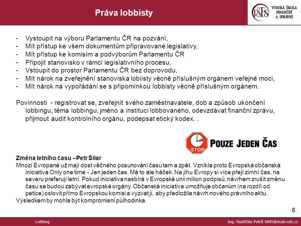 Práva lobbisty Vystoupit na výboru Parlamentu ČR na pozvání,