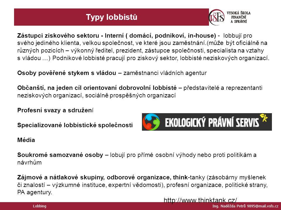 Typy lobbistů http://www.thinktank.cz/