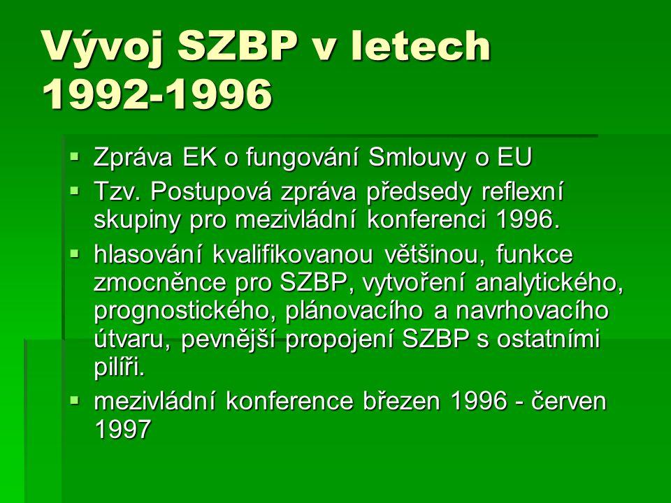 Vývoj SZBP v letech 1992-1996 Zpráva EK o fungování Smlouvy o EU