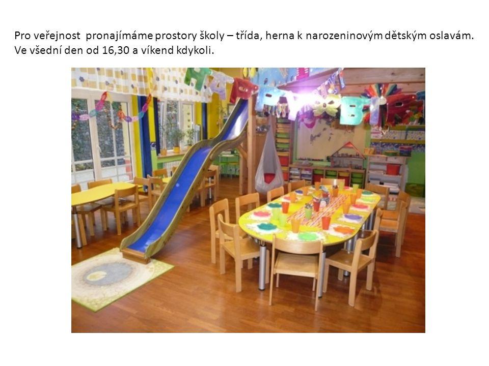 Pro veřejnost pronajímáme prostory školy – třída, herna k narozeninovým dětským oslavám.