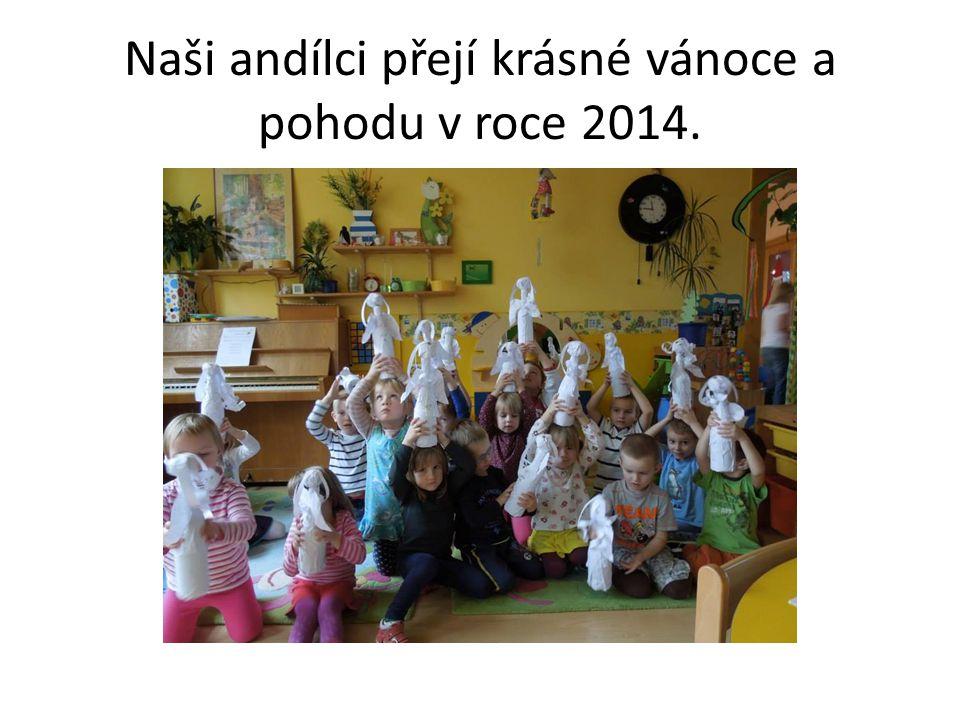 Naši andílci přejí krásné vánoce a pohodu v roce 2014.