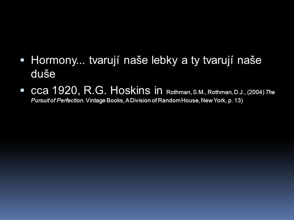 Hormony... tvarují naše lebky a ty tvarují naše duše