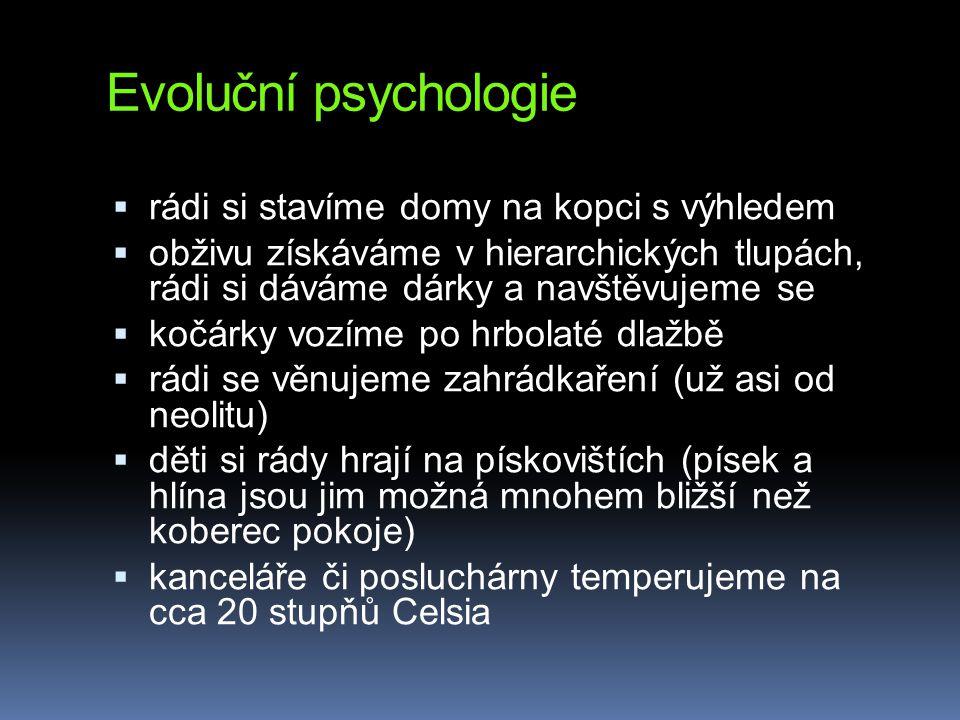 Evoluční psychologie rádi si stavíme domy na kopci s výhledem