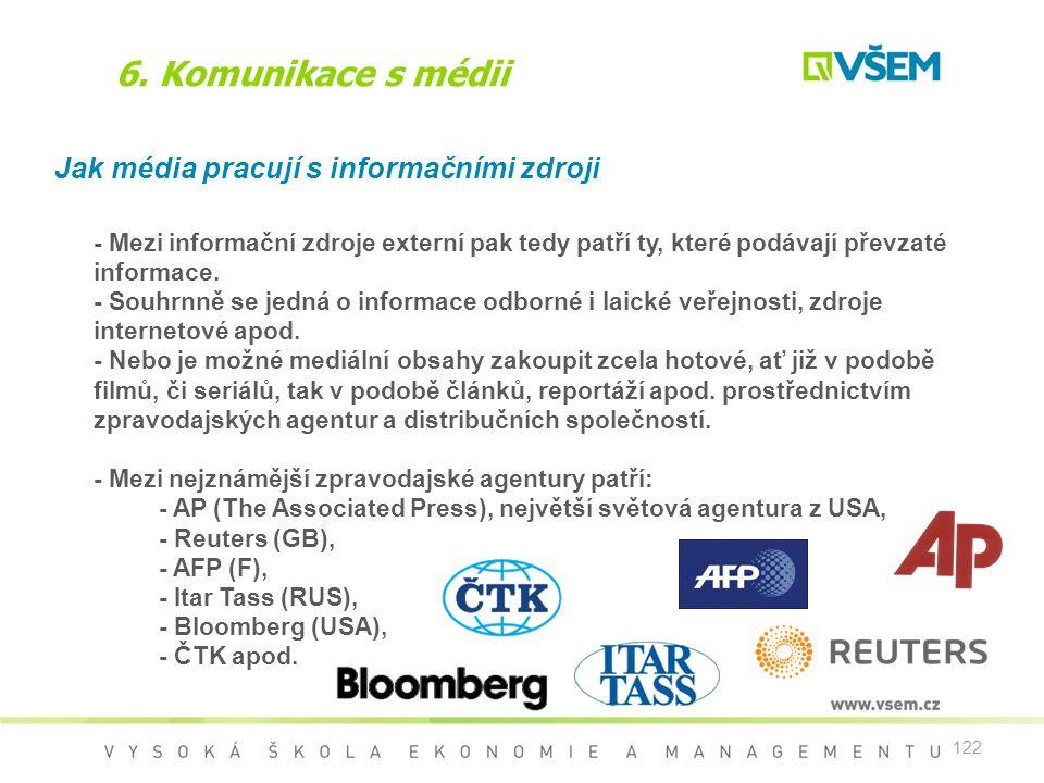 6. Komunikace s médii Jak média pracují s informačními zdroji