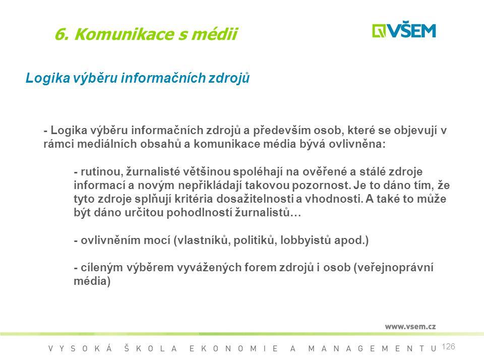 6. Komunikace s médii Logika výběru informačních zdrojů