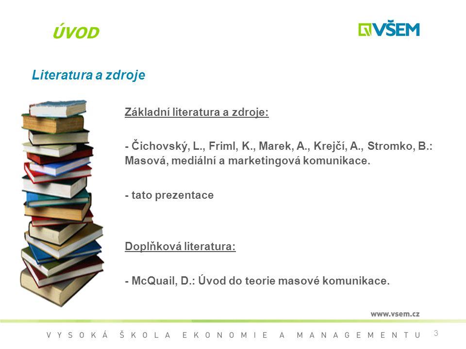 ÚVOD Literatura a zdroje Základní literatura a zdroje: