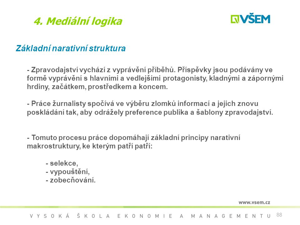 4. Mediální logika Základní narativní struktura