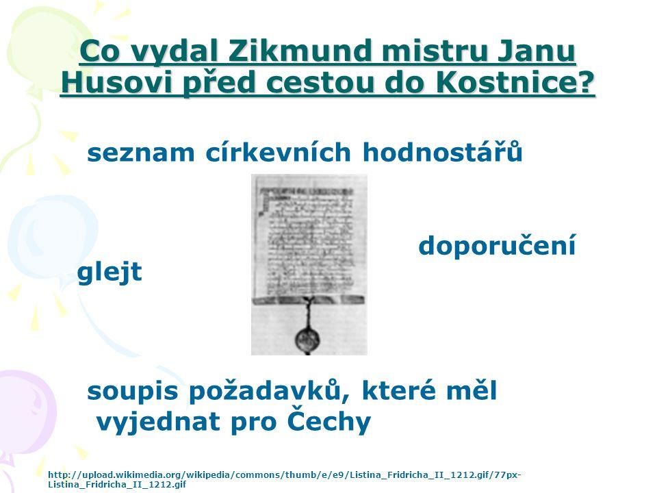 Co vydal Zikmund mistru Janu Husovi před cestou do Kostnice