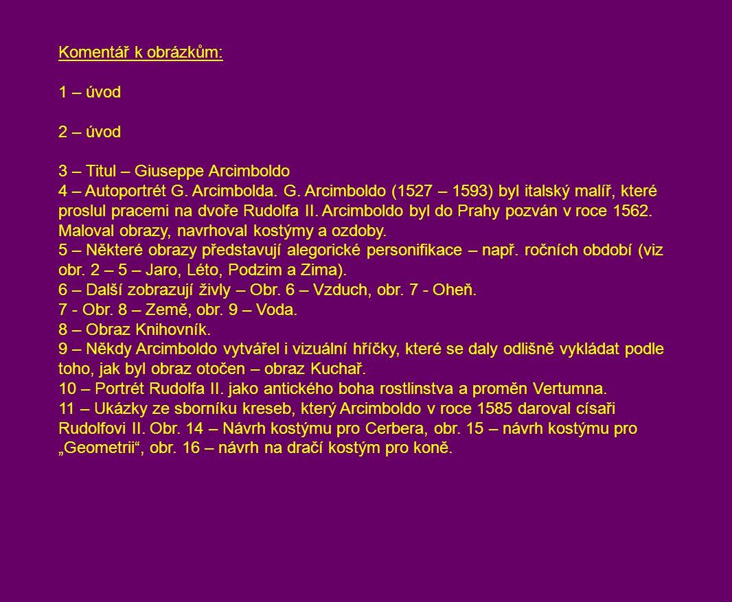 Komentář k obrázkům: 1 – úvod. 2 – úvod. 3 – Titul – Giuseppe Arcimboldo.